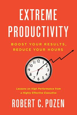 Extreme Productivity By Pozen, Robert C.