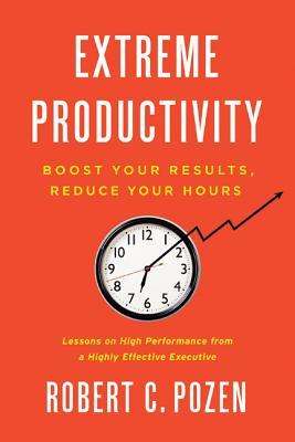 Extreme Productivity By Pozen, Robert C.